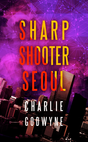 Sharp Shooter Seoul (Sharp Shooter #2)