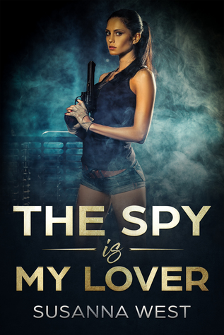 The Spy is My Lover by Susanna West