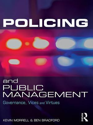 Policing and Public Management: Governance, Vices and Virtues