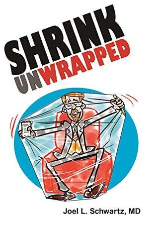 Shrink Unwrapped by Joel L. Schwartz