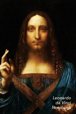 Leonardo Da Vinci Notebook: Salvator Mundi Journal 100-Page Beautiful Lined Art Notebook 6 X 9 Artsy Journal Notebook