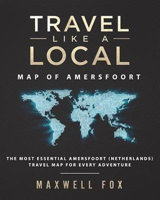 Travel Like a Local - Map of Amersfoort: The Most Essential Amersfoort (Netherlands) Travel Map for Every Adventure