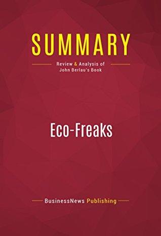 Summary: Eco-Freaks: Review and Analysis of John Berlau's Book