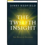 The Twelfth Insight: The Hour of Decision by James Redfield (2011-02-15)