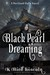 Black Pearl Dreaming by K. Bird Lincoln