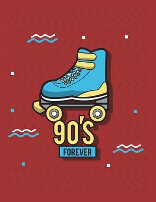 90's Forever: Rollerblade in 90's on Red Cover (8.5 X 11) Inches 110 Pages, Blank Unlined Paper for Sketching, Drawing, Whiting, Journaling & Doodling