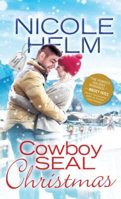 Cowboy SEAL Christmas by Nicole Helm