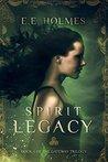 Spirit Legacy (The Gateway Trilogy, #1)
