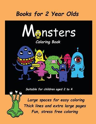 Books for 2 Year Olds (Monsters Coloring Book): An Extra Large Coloring Book with Cute Monster Drawings for Toddlers and Children Aged 2 to 4. This Book Has 40 Coloring Pages with One Picture Per Two Sided Page