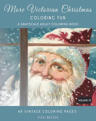 More Victorian Christmas Coloring Fun: A Grayscale Adult Coloring Book