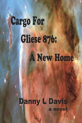 Cargo for Gliese 876: A New Home