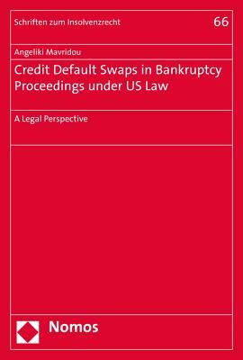 Credit Default Swaps in Bankruptcy Proceedings Under Us Law: A Legal Perspective