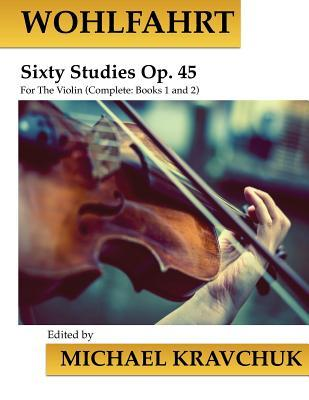 Wohlfahrt Sixty Studies for the Violin Op. 45: Complete Books 1 and 2