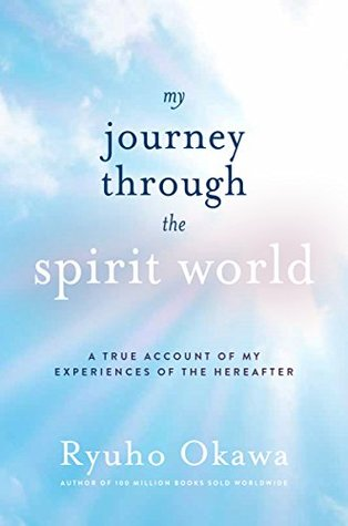 My Journey through the Spirit World: A True Account of My Experiences of the Hereafter
