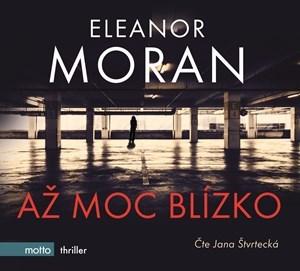 Až moc blízko by Eleanor Moran