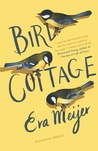 Bird Cottage by Eva Meijer
