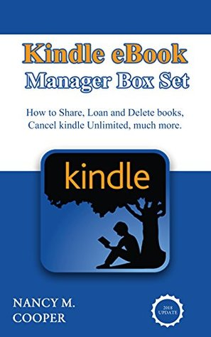 ebook Manager Box Set: How to Share books with family, Loan books, Delete books, cancel kindle unlimited