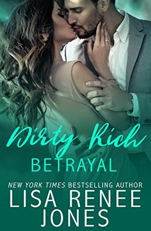 Dirty Rich Betrayal (Dirty Rich, #4)