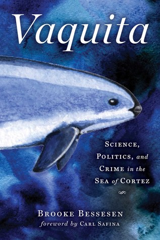 Vaquita: Science, Politics, and Crime in the Sea of Cortez