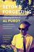 Beyond Forgetting by Various Contributors
