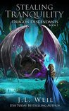 Stealing Tranquility (Dragon Descendants, #1)