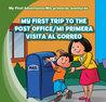 My First Trip to the Post Office / Mi Primera Visita al Correo