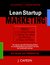 Lean Startup Marketing: The...