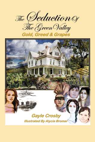 The Seduction of the Green Valley: Gold, Greed Grapes