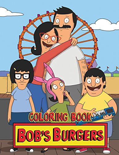 Bob's Burgers Coloring Book: One of the Best Coloring Book for Kids and Adults, Mini Coloring Book for Little Kids, Activity Book for All Family Members