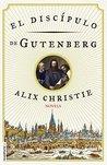 Discípulo de Gutenberg, El