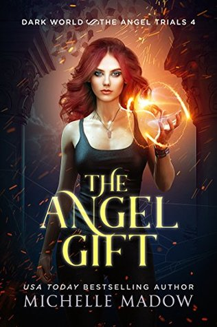 The Angel Gift (Dark World: The Angel Trials Book 4)