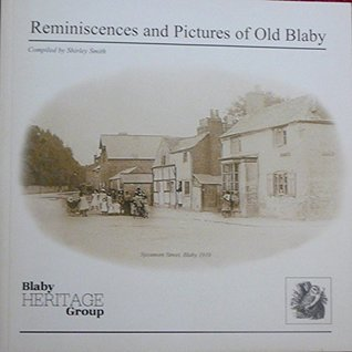 Reminiscences and Pictures of Old Blaby