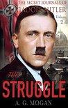 The Secret Journals of Adolf Hitler, Volume 2: The Struggle