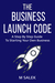 The Business Launch Code by M. Salek