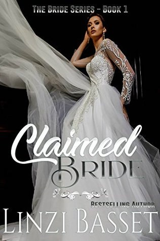 Claimed Bride (The Bride Series Book 1) by Linzi Basset