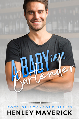 A Baby for the Bartender (Boys of Rockford #9)