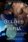 Bullied by the Alpha (The Alpha Shifter Collection Book 9)
