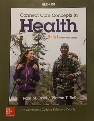 Connect Core Concepts in Health, 14th Edition, Brief (Community College of Baltimore County) Paperback - 2016
