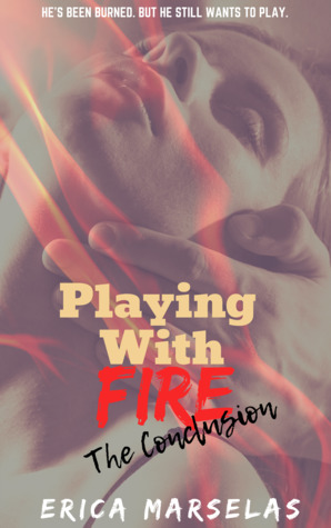 Playing with Fire 2 by Erica Marselas