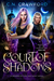 Court of Shadows (Institute of the Shadow Fae #1)