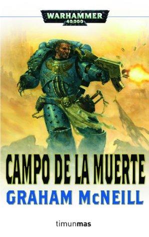CAMPO DE LA MUERTE (ULTRAMARINES 04) WARHAMMER 40000