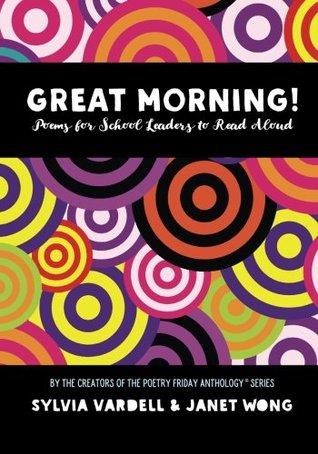 GREAT MORNING! Poems for School Leaders to Read Aloud by Sylvia Vardell