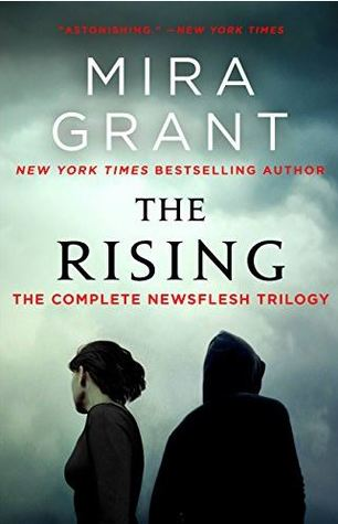 The Rising: The Newsflesh Trilogy