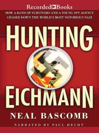 Hunting Eichmann : Neal Bascomb