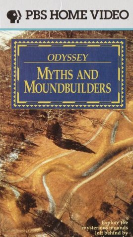 ODYSSEY MYTHS AND MOUNDBUILDERS; EXPLORE THE MYSTERIOUS MOUNDS LEFT BEHIND BY AMERICA'S NATIVE PEOPLE