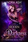 Hidden in Darkness (Darkness, #2)