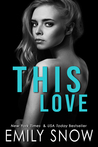 This Love (This Love Trilogy, #1)