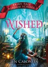 Wished (Fairy Tale Reform School #5)