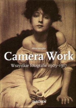 Alfred Stieglitz Camera Work. Wszystkie fotografie 1903-1917