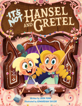 It's Not Hansel and Gretel (It's Not a Fairy Tale, #2)